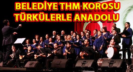 ATAŞEHİR BELEDİYESİ THM KOROSU'NDAN TÜRKÜ GECESİ