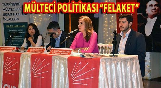 """CHP'Lİ İLGEZDİ, """"MÜLTECİ POLİTİKASININ SONUCU FELAKET OLDU"""""""