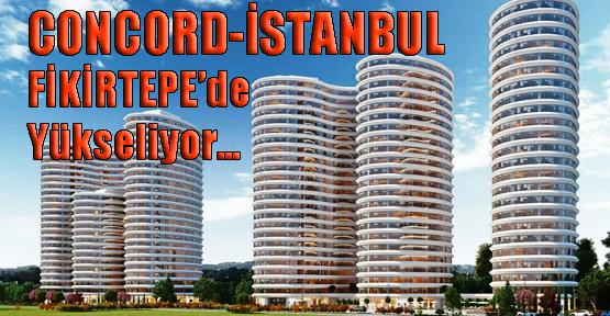 FİKİRTEPE DÖNÜŞÜM PROJESİ 'CONCORD-İSTANBUL'
