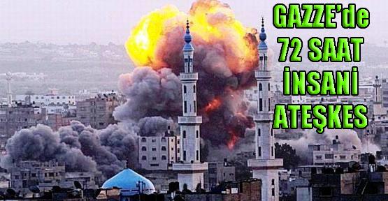 GAZZE'DE 3 GÜNLÜK İNSANİ ATEŞKES