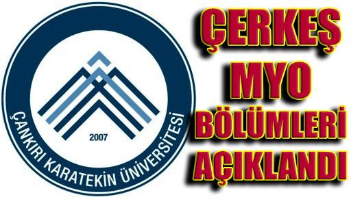 Karatekin Üniversitesi Çerkeş MYO Bölümleri Açıklandı