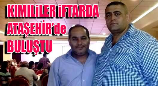 Kımılı Köyüleri İftarda Ataşehir'de Buluştu