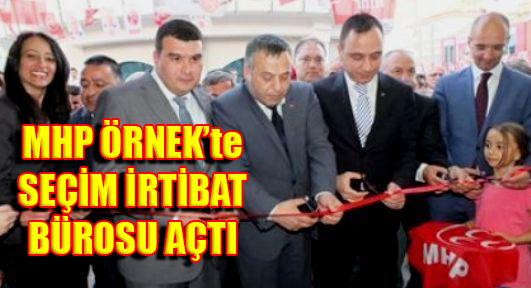 MHP Örnek Mahallesi'nde Seçim İrtibat Bürosu Açtı