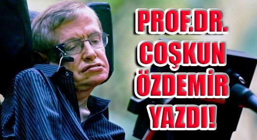 "PROF. Dr. ÖZDEMİR ""STEPHAN HAWKİNG VE ALS"""