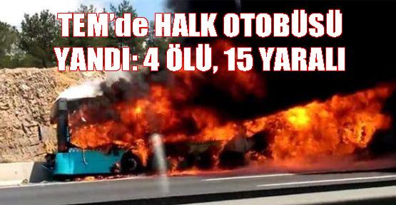 Kavacık'ta Halk Otobüsü Yandı: 4 Ölü 15 Yaralı