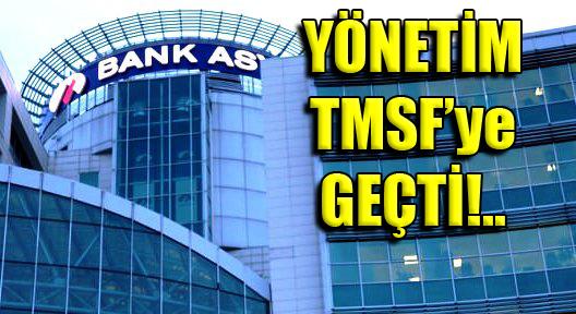 Bank Asya Yönetimi TMSF'ye Geçti