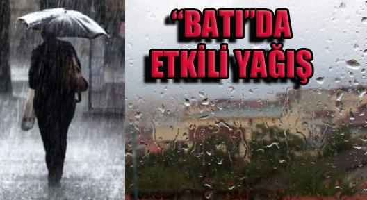 Batı Bölgelerimiz Kuvvetli ve Etkili Yağış Altında